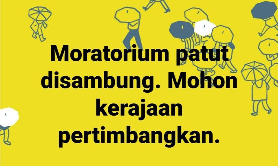 Moratorium Patut Disambung Bagi Bantu Rakyat