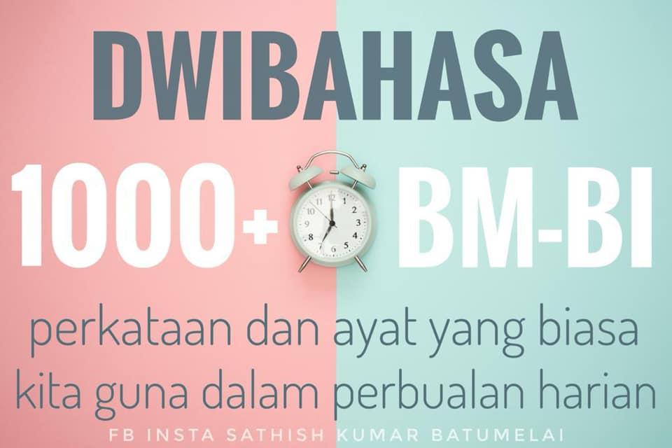 1000+ BM-BI Perkataan dan Ayat Yang Biasa Kita Guna Dalam Perbualan Harian