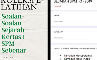 Koleksi E-Latihan Soalan-Soalan Sejarah Kertas 1 SPM Sebenar (2009-2019)