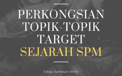 Perkongsian Topik-Topik Target Sejarah SPM