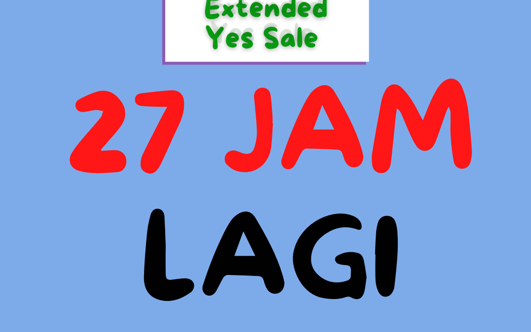 KURANG 27 JAM lagi Sebelum Extended YES Sale berakhir!