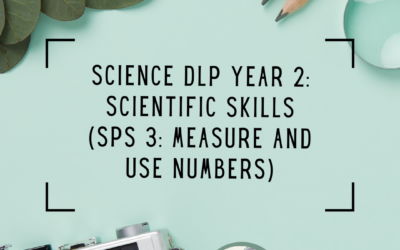 Science DLP Year 2: Scientific Skills (SPS 3: Measure and Use numbers and SPS 4: Communicate) by Teacher Roska
