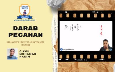 Kelas FB Live Darab Pecahan oleh Cikgu Mohamad Hakim
