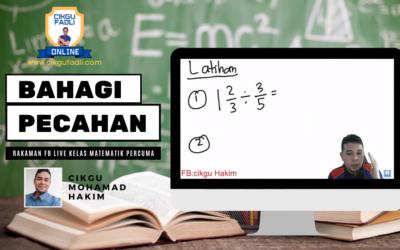 Kelas FB Live Bahagi Pecahan oleh Cikgu Mohamad Hakim