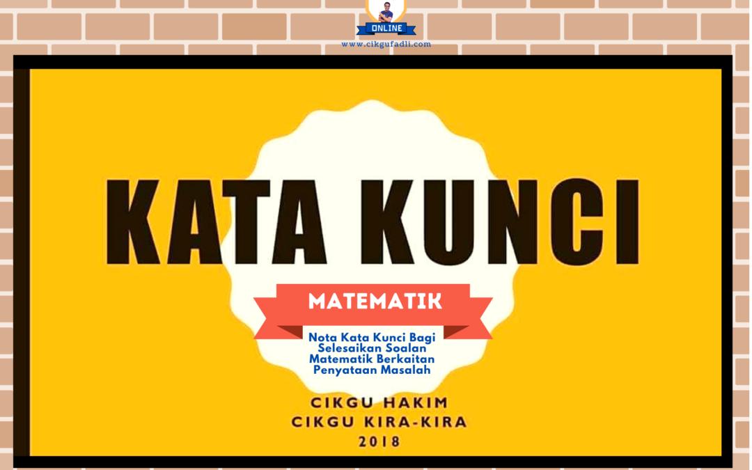 Nota Kata Kunci Bagi Selesaikan Soalan Matematik Berkaitan Penyataan Masalah Oleh Cikgu Hakim