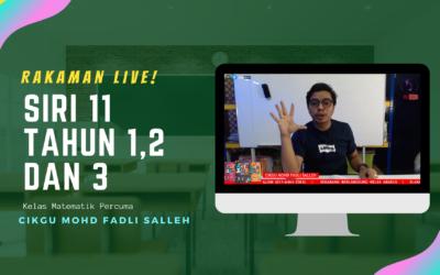 SIRI 11 Tahun 1,2 dan 3 Rakaman Kelas Live Matematik Percuma Cikgu Mohd Fadli Salleh