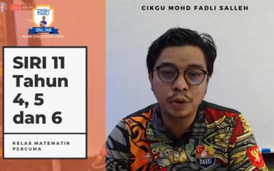 SIRI 11 Tahun 4,5 dan 6 Rakaman Kelas Live Matematik Percumaoleh Cikgu Mohd Fadli Salleh