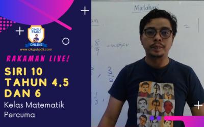 SIRI 10 Tahun 4,5 dan 6 Rakaman Kelas Live Matematik Percumaoleh Cikgu Mohd Fadli Salleh