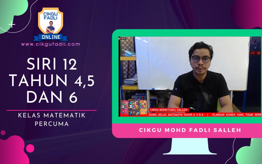 SIRI 12 Tahun 4,5 dan 6 Rakaman Kelas Live Matematik Percuma Cikgu Mohd Fadli Salleh