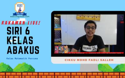 Rakaman SIRI 6 Kelas Abakus – Kelas Live Matematik Percuma Cikgu Mohd Fadli Salleh