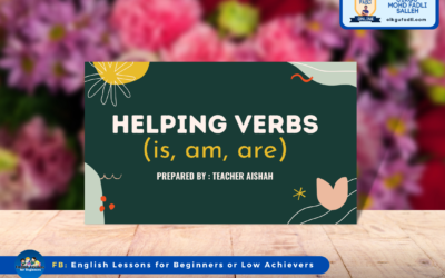 CEFR YEAR 4 : Helping Verbs (Am, Is, & Are)