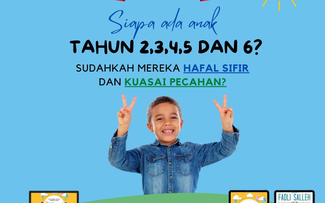 Siapa ada anak tahun 2,3,4,5 dan 6?  Sudahkah mereka hafal sifir dan kuasai pecahan?