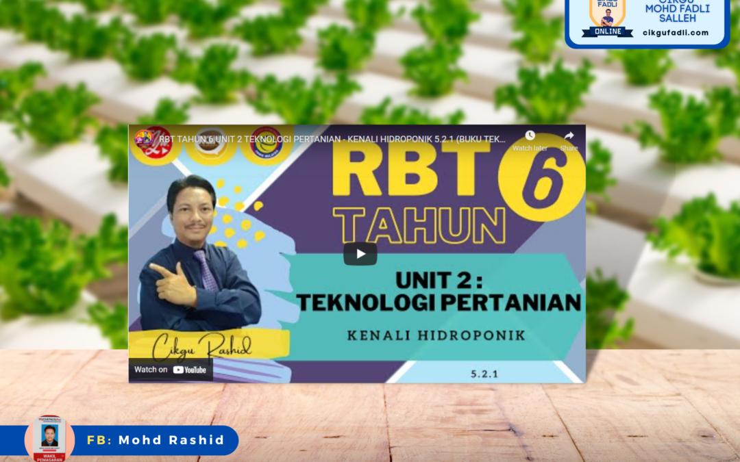 RBT Tahun 6 – Unit  : 2 Teknologi Pertanian 5.2.1 Mengenal Hidroponik.