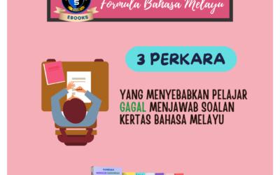 3 perkara yang menyebabkan pelajar gagal menjawab soalan kertas Bahasa Melayu