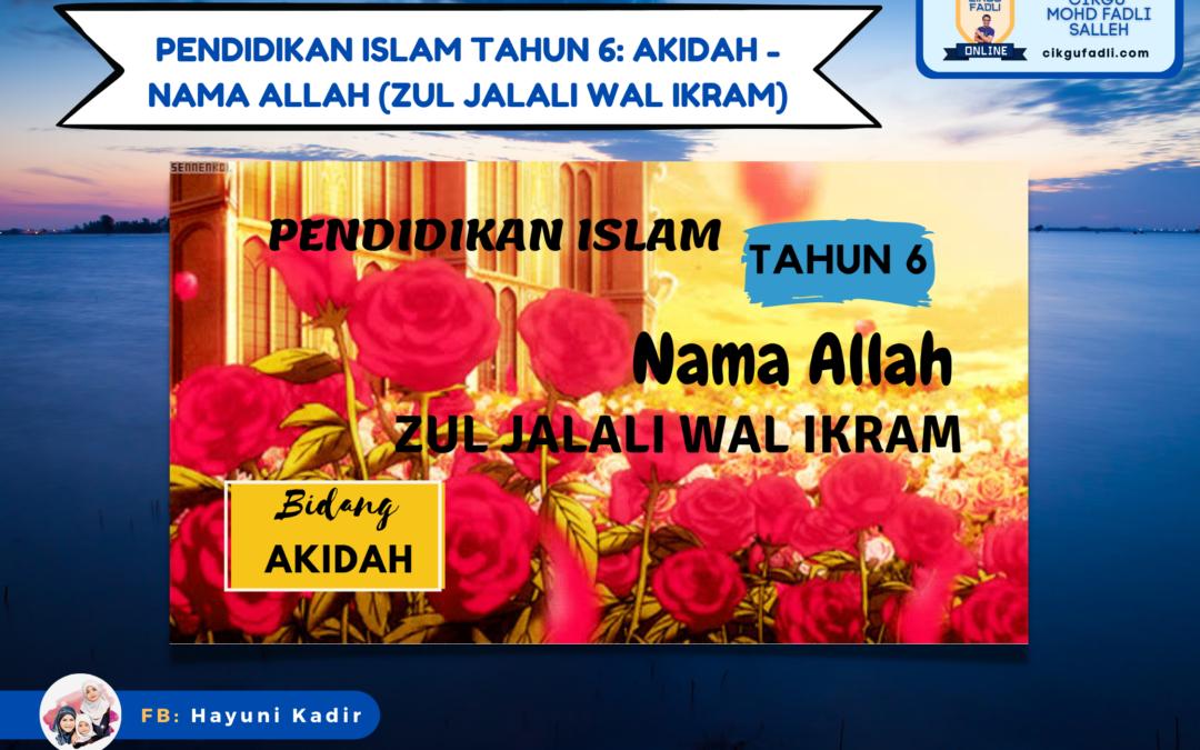 Pendidikan Islam Tahun 6: Akidah – Nama Allah (Zul Jalali Wal Ikram)