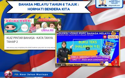 Bahasa Melayu Tahun 6 Tajuk : Hormati Bendera Kita
