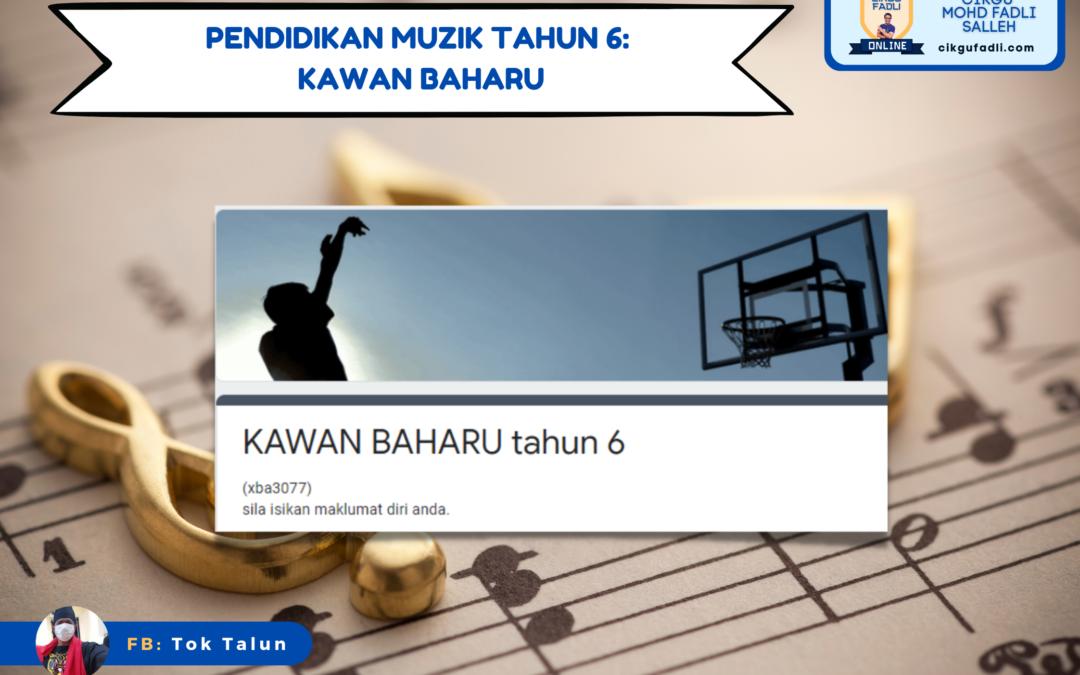 Pendidikan Muzik Tahun 6: Kawan Baharu